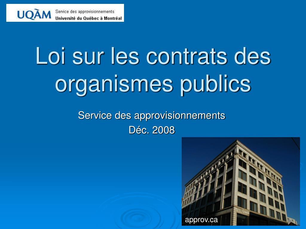 loi sur les contrats des organismes publics l.