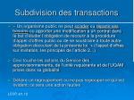 subdivision des transactions