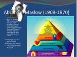 abraham maslow 1908 1970