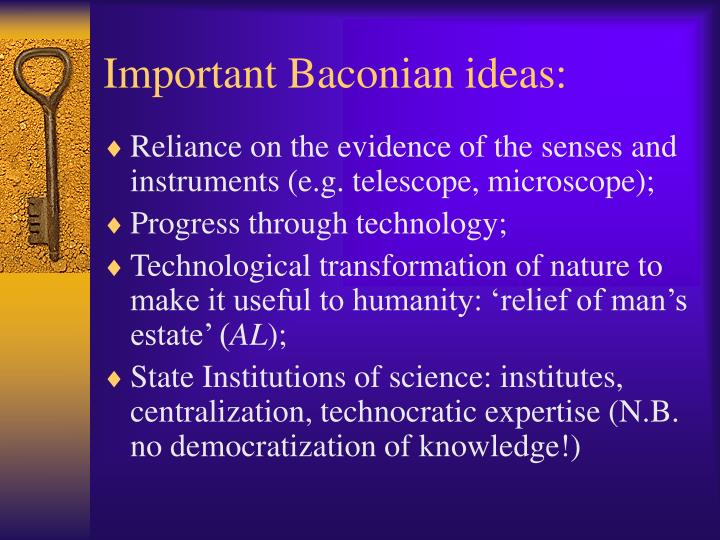 Important baconian ideas