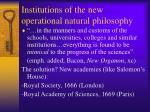institutions of the new operational natural philosophy