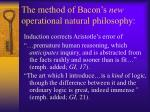 the method of bacon s new operational natural philosophy
