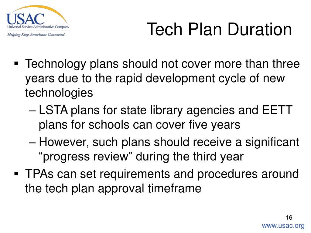 Tech Plan Duration