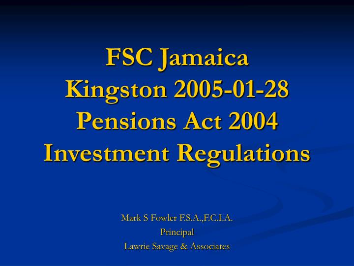 Fsc jamaica kingston 2005 01 28 pensions act 2004 investment regulations