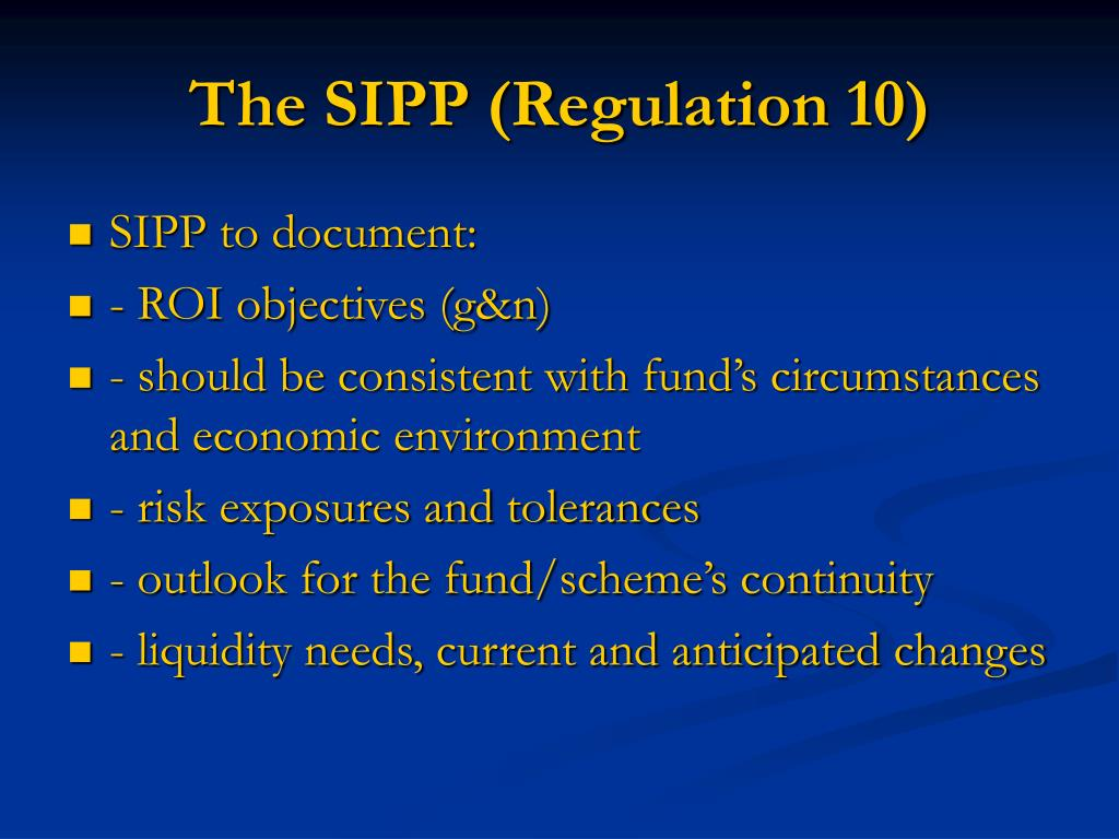 The SIPP (Regulation 10)