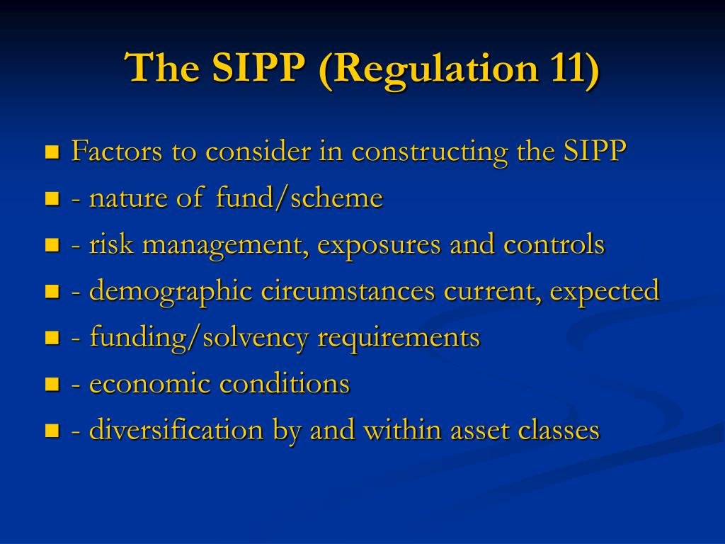 The SIPP (Regulation 11)
