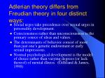 adlerian theory differs from freudian theory in four distinct ways