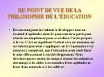 du point de vue de la philosophie de l ducation94