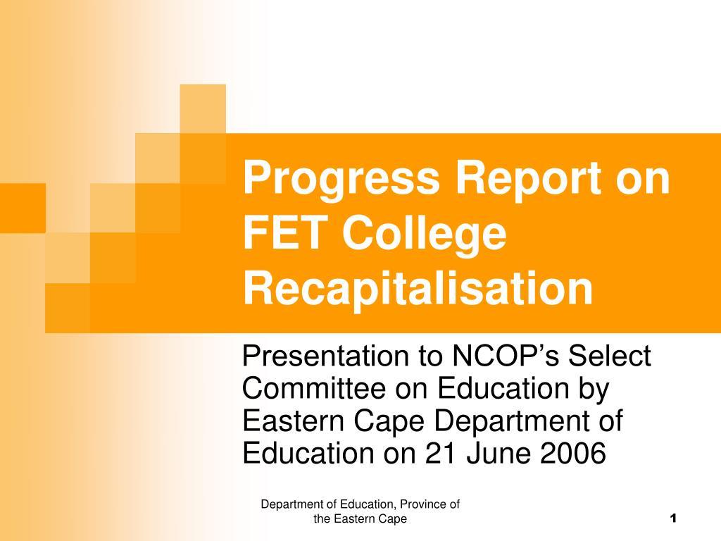 progress report on fet college recapitalisation l.