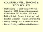 colorado well spacing pooling law