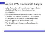 august 1999 procedural changes