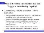 what is credible information that can trigger a fact finding inquiry