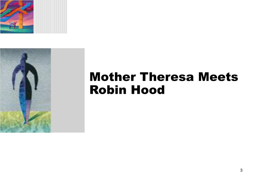 Mother Theresa Meets Robin Hood