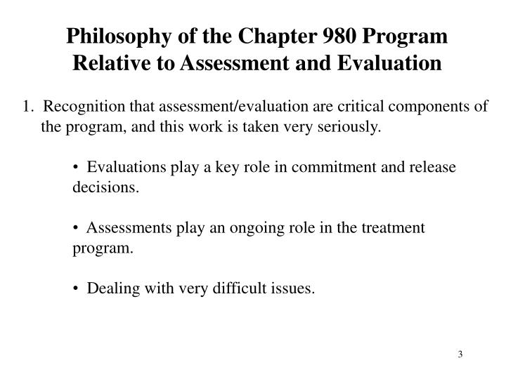 Philosophy of the chapter 980 program relative to assessment and evaluation