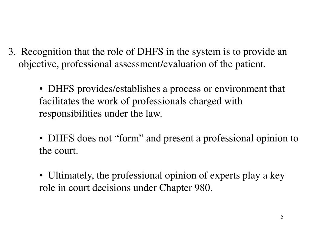 3.  Recognition that the role of DHFS in the system is to provide an