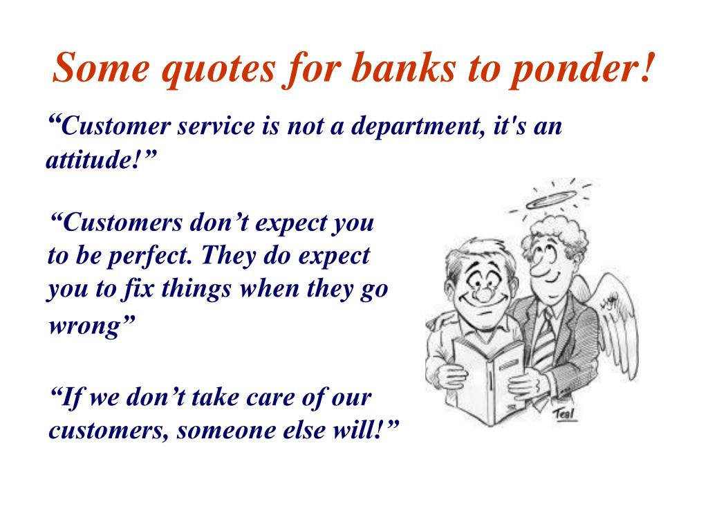 Some quotes for banks to ponder!
