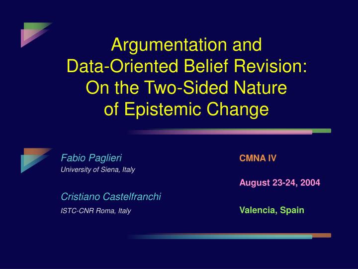 Argumentation and data oriented belief revision on the two sided nature of epistemic change