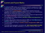 current and future works