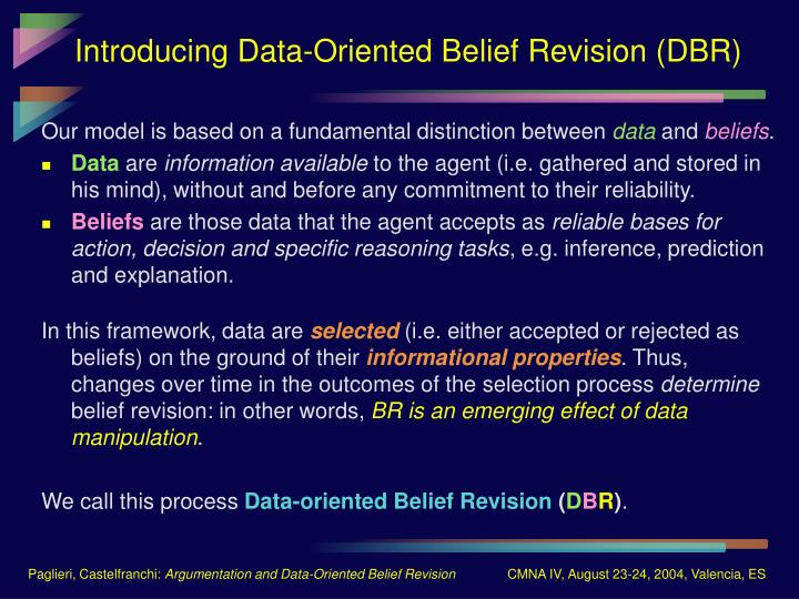 Introducing data oriented belief revision dbr