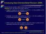 introducing data oriented belief revision dbr7