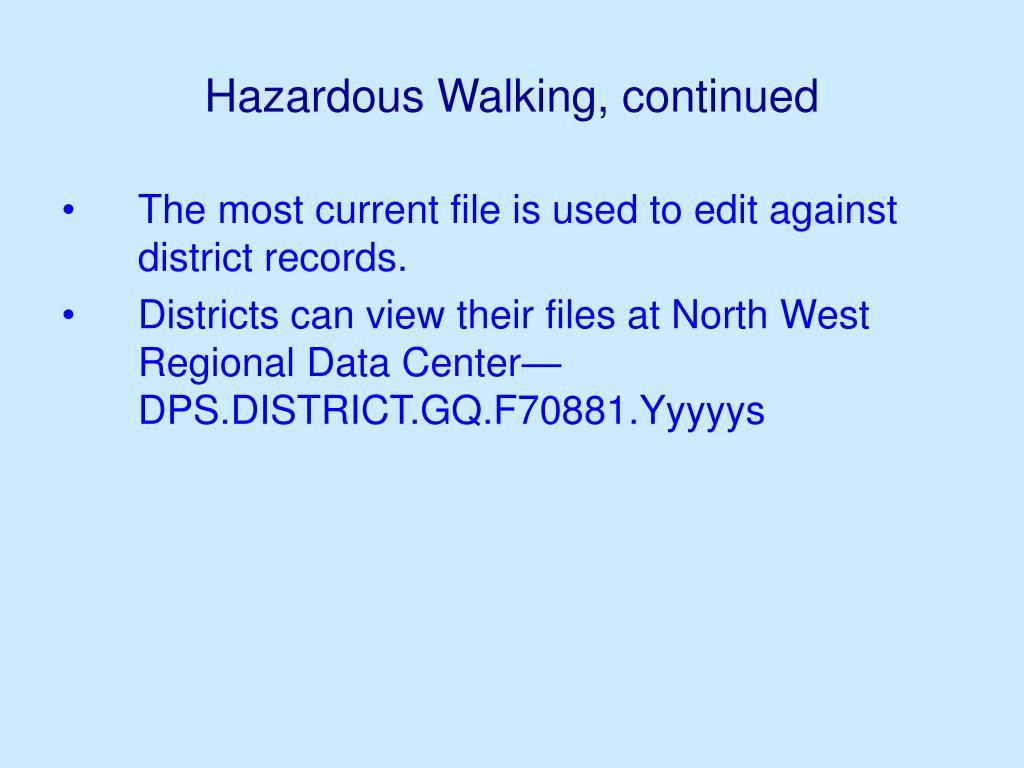 Hazardous Walking, continued