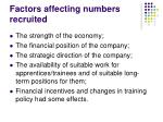factors affecting numbers recruited
