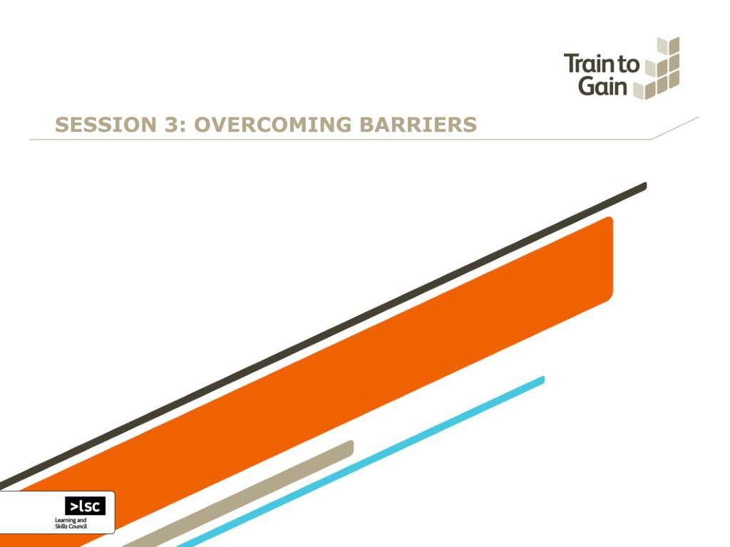 SESSION 3: OVERCOMING BARRIERS
