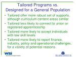 tailored programs vs designed for a general population