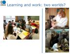 learning and work two worlds