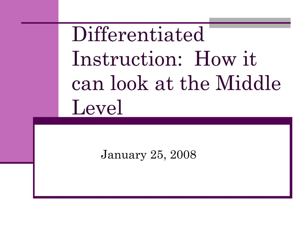 Differentiated Instruction:  How it can look at the Middle Level