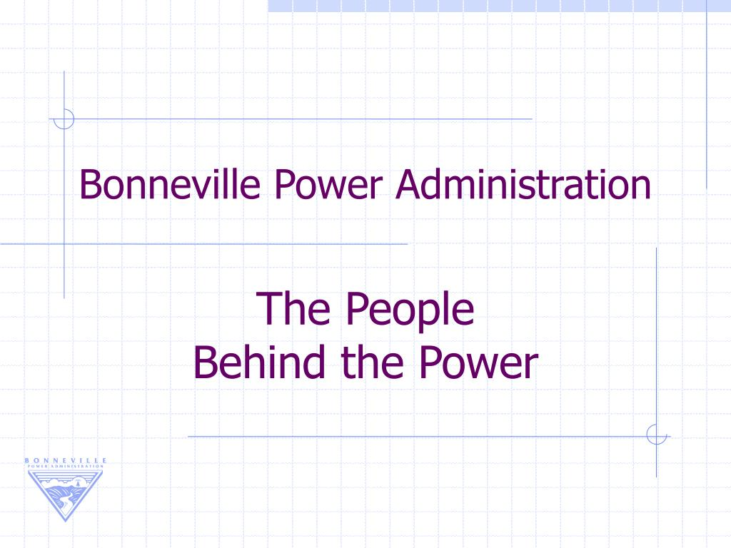 bonneville power administration the people behind the power l.