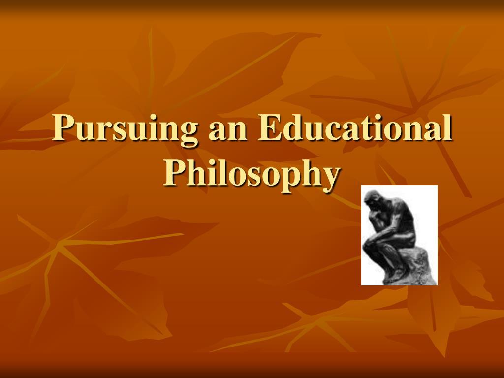 pursuing an educational philosophy l.