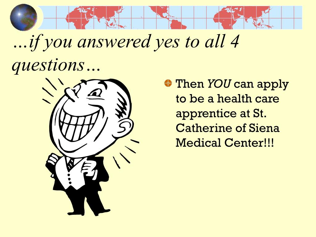 …if you answered yes to all 4 questions…
