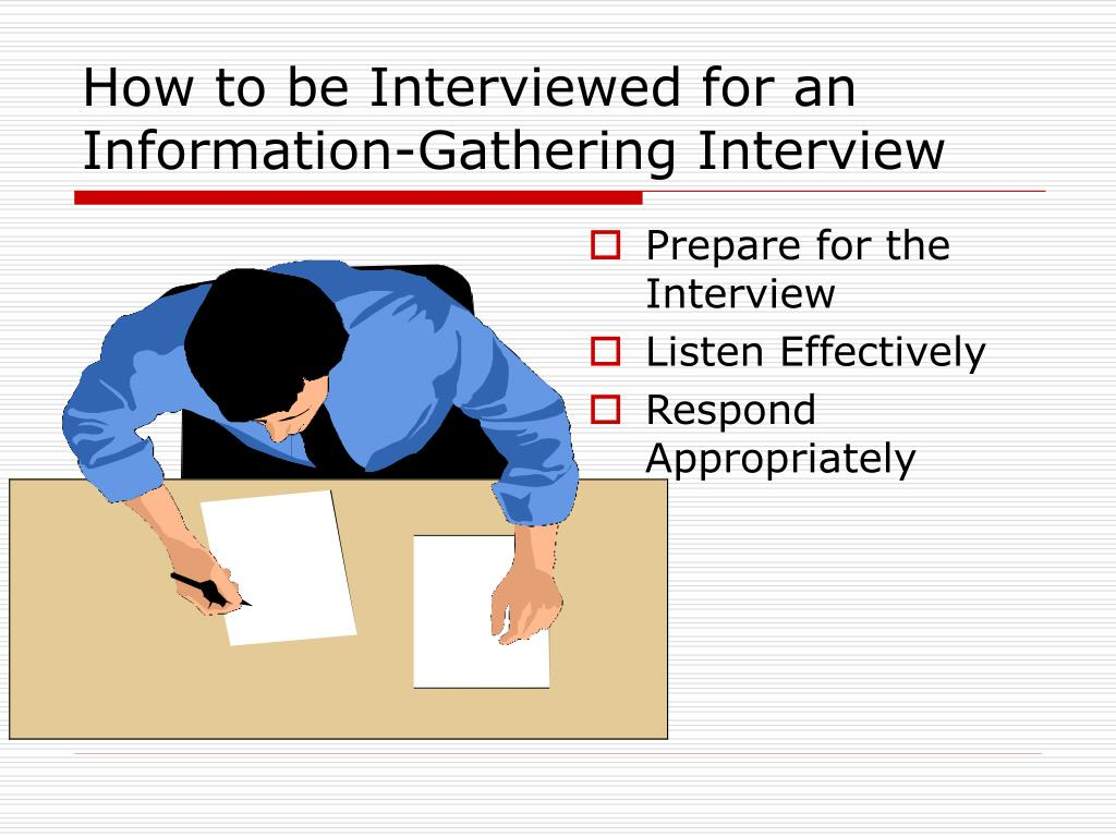 How to be Interviewed for an Information-Gathering Interview