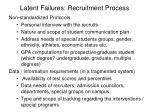 latent failures recruitment process