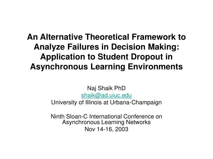 An Alternative Theoretical Framework to Analyze Failures in Decision Making: Application to Student ...