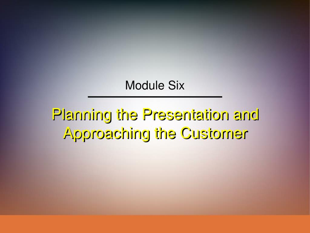 planning the presentation and approaching the customer l.