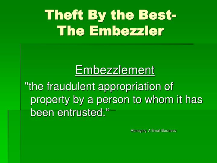 Theft by the best the embezzler
