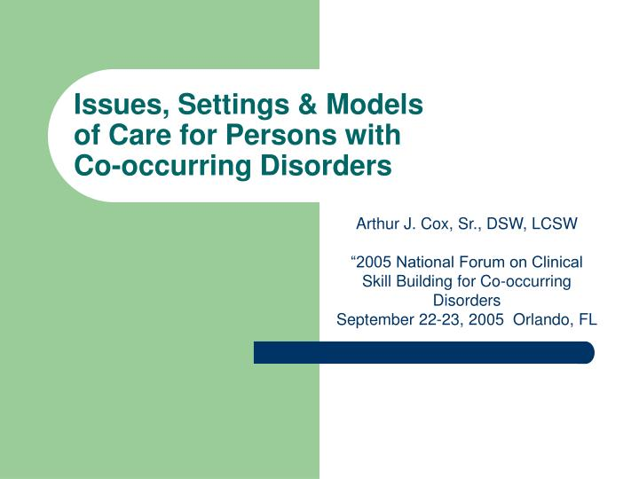 issues settings models of care for persons with co occurring disorders n.