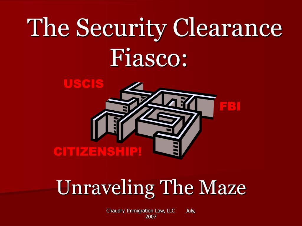 The Security Clearance Fiasco: