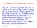 two constants of arrhenius equation