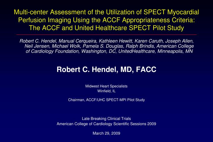 Multi-center Assessment of the Utilization of SPECT Myocardial Perfusion Imaging Using the ACCF Appr...