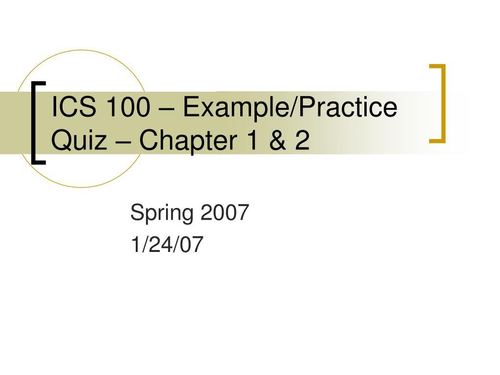 ics 100 example practice quiz chapter 1 2 l.
