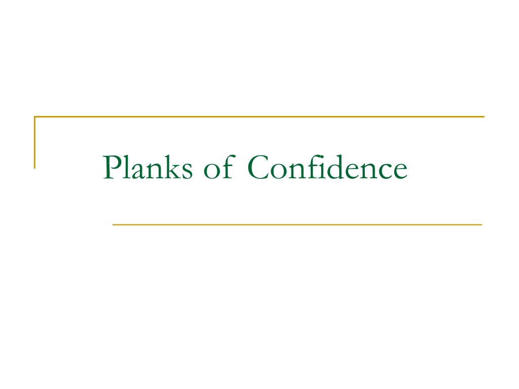 planks of confidence l.