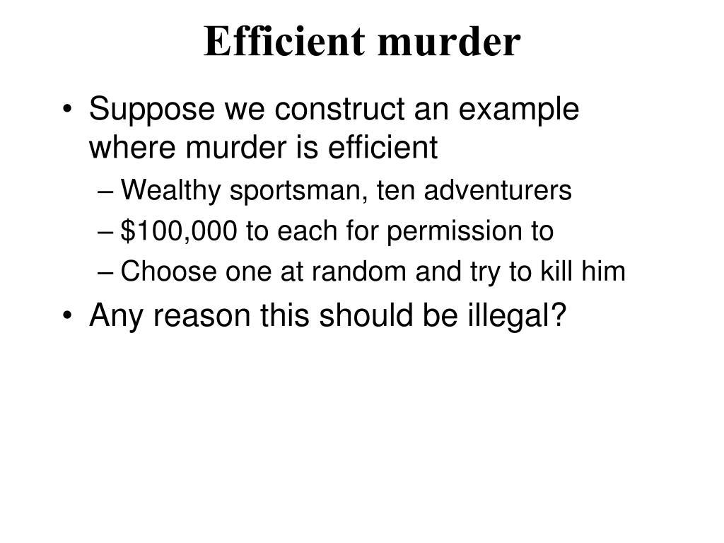 Efficient murder