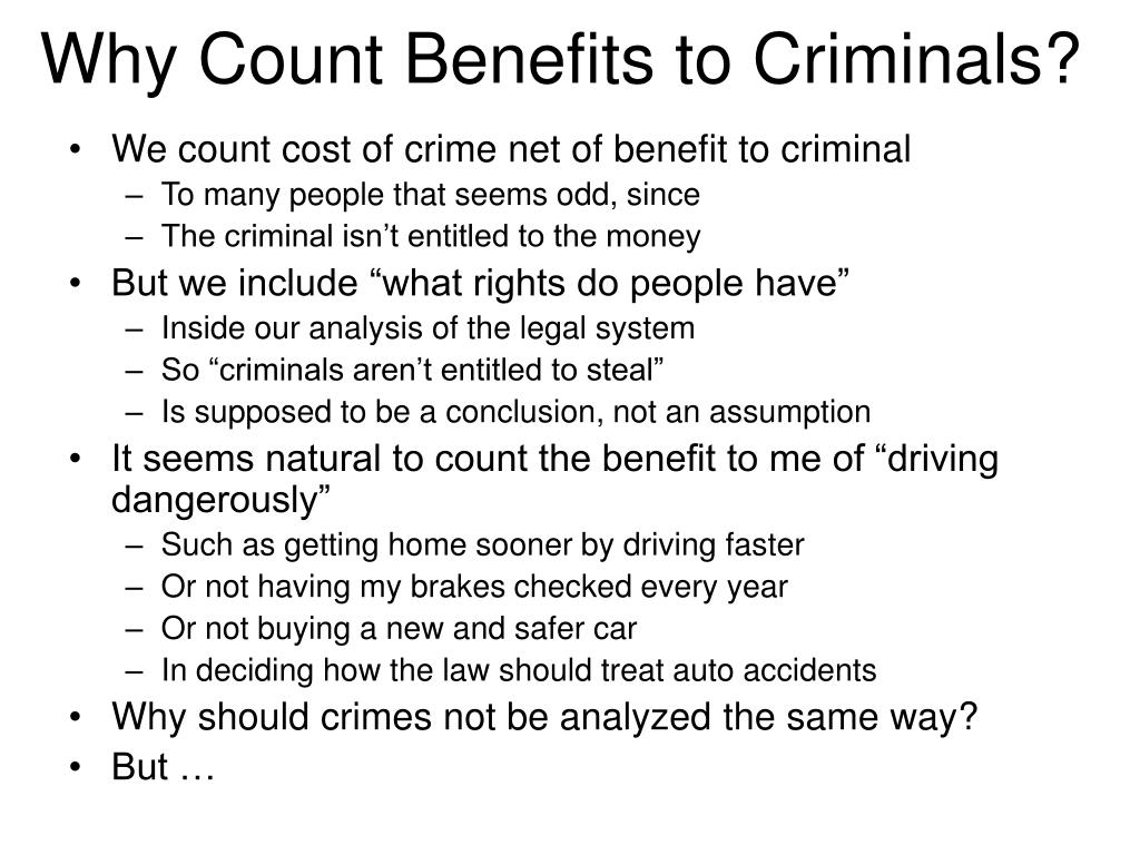 Why Count Benefits to Criminals?