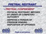 pretrial restraint17