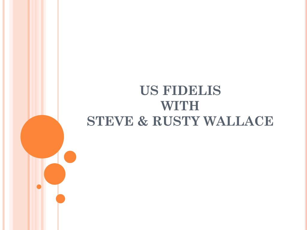 us fidelis with steve rusty wallace l.