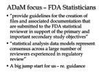 adam focus fda statisticians