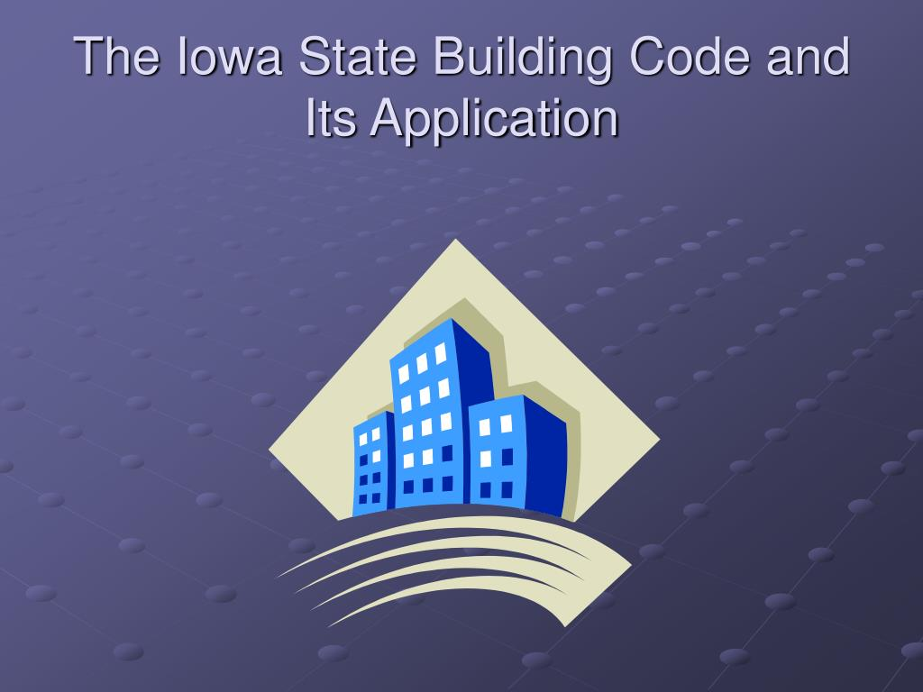 the iowa state building code and its application l.